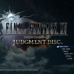 FF15体験版 『FINAL FANTASY XV JUDGMENT DISC 』プレイ日記